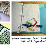 When Numbers Don't Make Sense: Life with Dyscalculia
