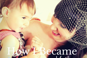 How i became a mother - ashleigh