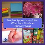 Teacher Appreciation Gifts: What Teachers REALLY Want!