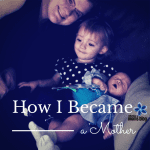 "How I Became a Mother :: Life's Little ""Coincidences"""