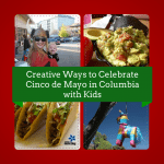 Creative Ways to Celebrate Cinco de Mayo in Columbia with Kids