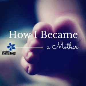 how I became a mother