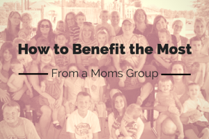 how to benefit the most from a moms group
