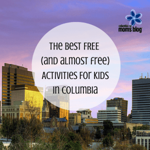 The Best Free (and Almost Free) Activities for Kids in Columbia