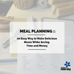 Meal Planning :: An Easy Way to Save Time and Money