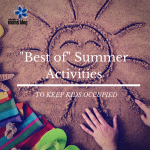 """Best of"" Summer Activities to Keep Kids Occupied"