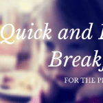 Quick and Easy Breakfasts for the Picky Eater