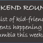Weekend Events for Kids in Columbia {April 15-18}