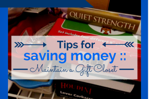 Tips for saving money - maintain a gift closet