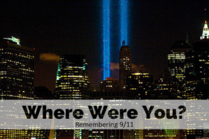Where Were You Remembering 9-11