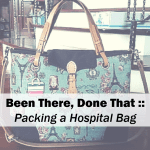 Been There, Done That :: Packing a Hospital Bag