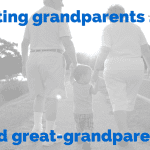 Celebrating Grandparents … And Great-Grandparents, Too!