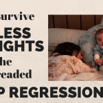 How to Survive Endless Nights During the Dreaded Sleep Regression