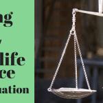 Solving the Work/Life Balance Equation