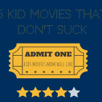 5 Kid Movies That Don't Suck