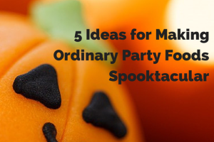 5 ideas for making ordinary party foods spooktacular 1