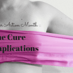 Breast Cancer Action Month :: When the Cure has Complications