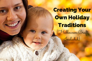 creating your own holiday traditions halloween craft included