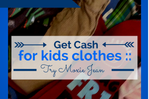 get cash for kids clothes with moxie jean