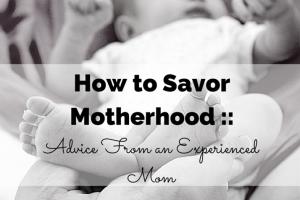 how to savor motherhood
