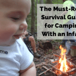 The Must-Read Survival Guide for Camping With an Infant