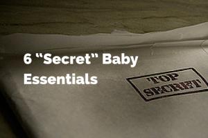 6 secret baby essentials