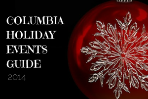 COLUMBIA HOLIDAY EVENTS GUIDE