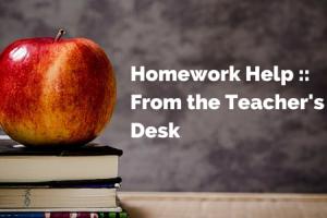 Homework Help __ From the Teacher's Desk