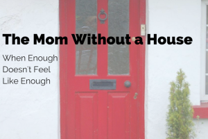The Mom Without a House