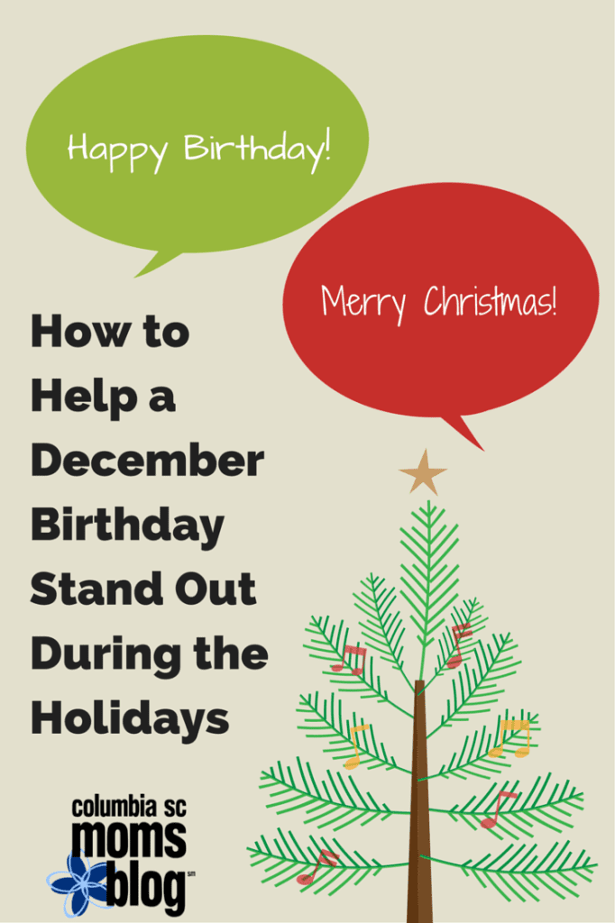 Happy Birthday! Merry Christmas! How to Help a December Birthday ...