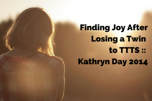 finding joy after losing a twin to ttts