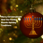 Merry Christmakkah! How Our Family Blends Holiday Traditions