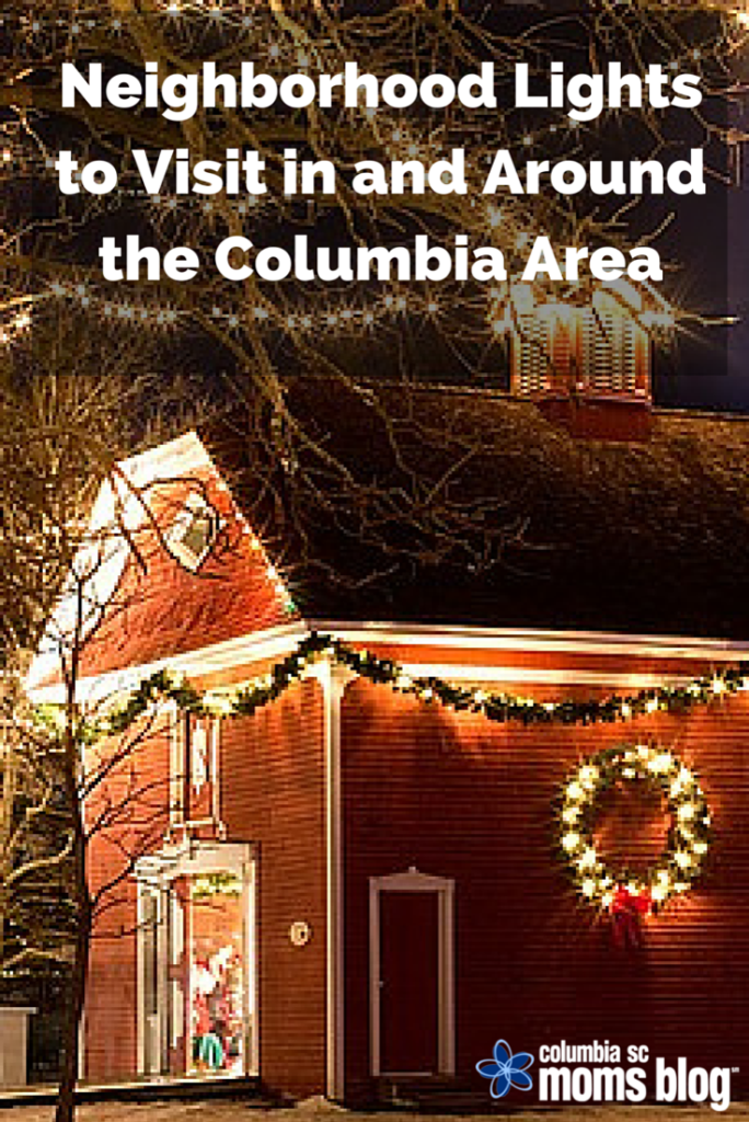neighborhood lights to visit in and around the columbia area | Columbia SC Moms Blog