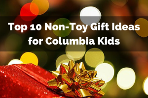 top 10 non-toy gift ideas for columbia kids