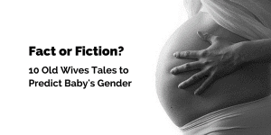 10 old wives tales to predict baby gender