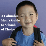 A Columbia Mom's Guide to Schools of Choice