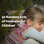 50 Random Acts of Kindness For Children