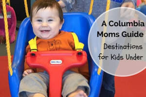 destinations in columbia for kids under 1