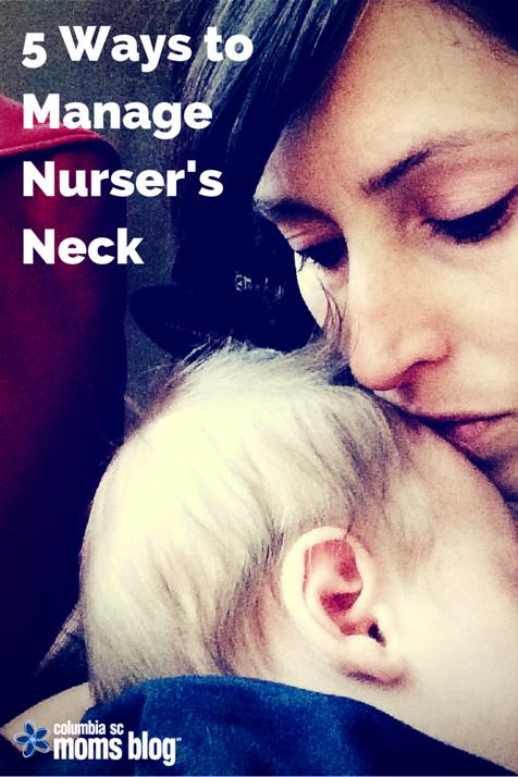 5 ways to manage nurser's neck