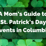 A Mom's Guide St. Patrick's Day Events in Columbia