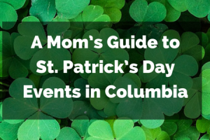 a moms guide to st patricks day events in columbia sc