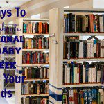 5 Ways To Celebrate National Library Week With Your Kids