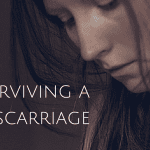 Surviving a Miscarriage