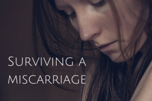 surviving a miscarriage how to cope