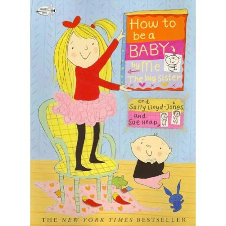 How to Be a Baby…By Me, the Big Sister