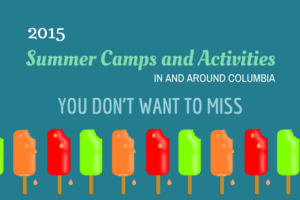 2015 SUMMER CAMPS AND ACTIVITIES IN COLUMBIA YOU DON'T WANT TO MISS