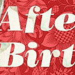 Book Review :: Elisa Albert's After Birth is Brilliant, Edgy, Honest