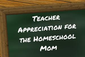 teacher appreciation for homeschool mom