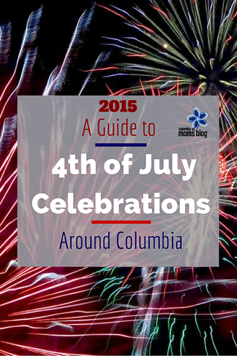 2015 guie to 4th of july celebrations around columbia