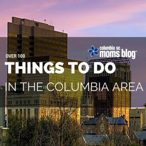over 100 things to do in the columbia area